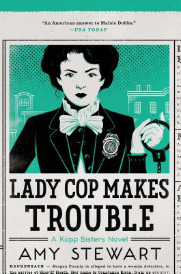Lady Cop Makes Trouble (Girl Waits with Gun) Cover Image