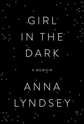 Girl in the Dark: A Memoir Cover Image