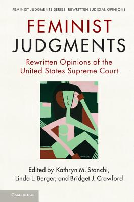 Feminist Judgments: Rewritten Opinions of the United States Supreme Court (Feminist Judgment Series: Rewritten Judicial Opinions) Cover Image