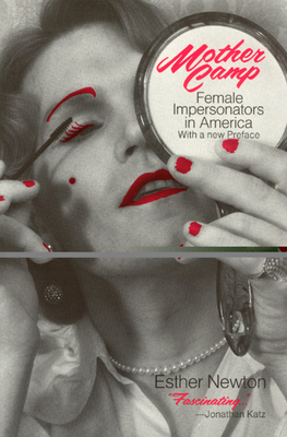 Mother Camp: Female Impersonators in America Cover Image