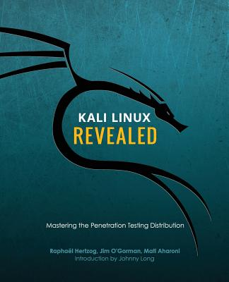 Kali Linux Revealed: Mastering the Penetration Testing Distribution cover