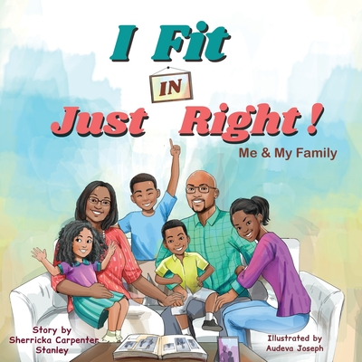 I Fit IN Just Right!: Me and My Family Cover Image