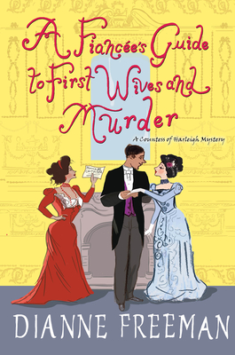 A Fiancée's Guide to First Wives and Murder (Countess of Harleigh Mystery) Cover Image