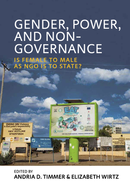 Gender, Power, and Non-Governance: Is Female to Male as Ngo Is to State? Cover Image