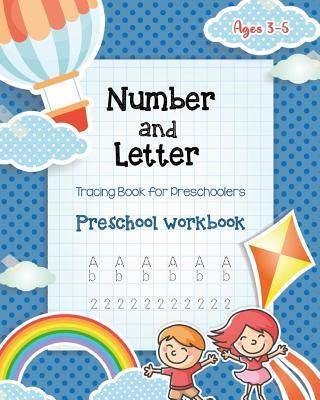 Number & Letter Tracing Book for Preschoolers: Alphabet Learning Preschool Workbooks for Kids Ages 3-5 - Sight Words and Pre K Kindergarten Workbook - Cover Image