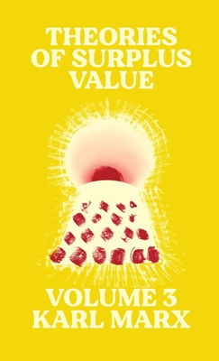Theories of Surplus Value: Volume 3 Cover Image