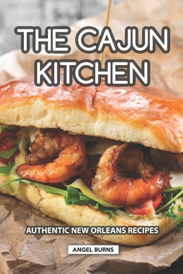 The Cajun Kitchen: Authentic New Orleans Recipes Cover Image