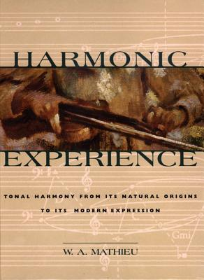 Harmonic Experience: Tonal Harmony from Its Natural Origins to Its Modern Expression Cover Image