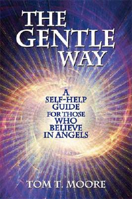 The Gentle Way: A Self-Help Guide for Those Who Believe in Angels Cover Image