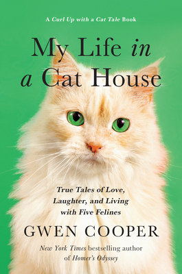 My Life in the Cat House: True Tales of Love, Laughter, and Living with Five Felines Cover Image