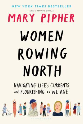 WOMEN ROWING NORTH, by Mary Pipher