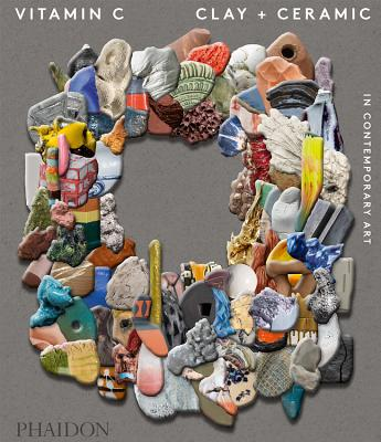 Vitamin C: Clay and Ceramic in Contemporary Art Cover Image