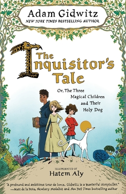 The Inquisitor's Tale: Or, the Three Magical Children and Their Holy Dog Cover Image