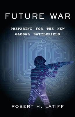 Future War: Preparing for the New Global Battlefield Cover Image