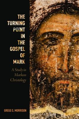 The Turning Point in the Gospel of Mark: A Study in Markan Christology Cover Image