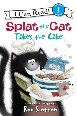 Splat the Cat Takes the Cake (I Can Read! Splat the Cat - Level 1) Cover Image