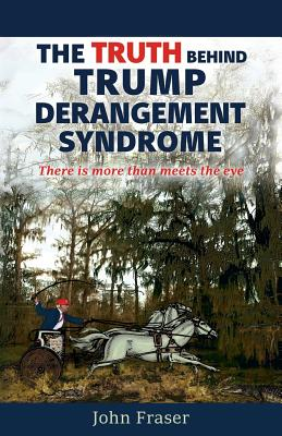 The Truth Behind Trump Derangement Syndrome: There is more than meets the eye Cover Image
