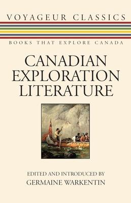 Canadian Exploration Literature: An Anthology (Voyageur Classics #3) Cover Image