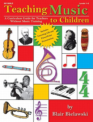 Teaching Music to Children: A Curriculum Guide for Teachers Without Music Training [With CD (Audio)] Cover Image