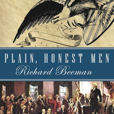 Plain, Honest Men: The Making of the American Constitution Cover Image