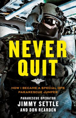 Never Quit (Young Adult Adaptation): How I Became a Special Ops Pararescue Jumper Cover Image