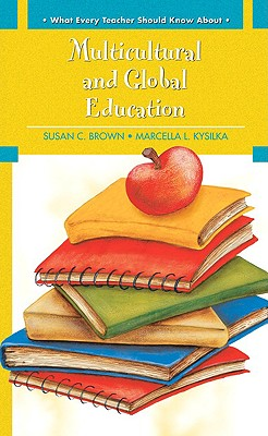 Multicultural and Global Education (What Every Teacher Should Know about (Pearson)) Cover Image