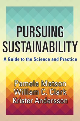 Pursuing Sustainability: A Guide to the Science and Practice Cover Image