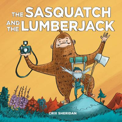 Cover for The Sasquatch and the Lumberjack