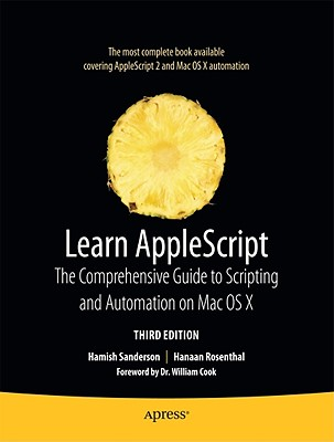 Learn AppleScript: The Comprehensive Guide to Scripting and Automation on Mac OS X (Learn (Apress)) Cover Image