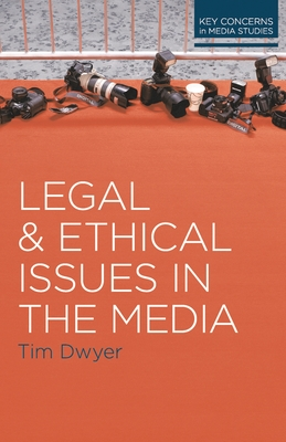 Legal and Ethical Issues in the Media (Key Concerns in Media Studies) Cover Image