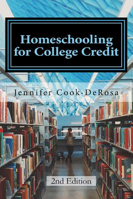 Homeschooling for College Credit: A Parent's Guide to Resourceful High School Planning Cover Image