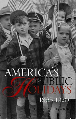 America's Public Holidays, 1865-1920 Cover Image