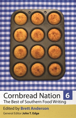 Cornbread Nation 6: The Best of Southern Food Writing (Cornbread Nation: Best of Southern Food Writing #6) Cover Image