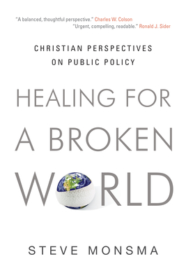 Healing for a Broken World: Christian Perspectives on Public Policy Cover Image