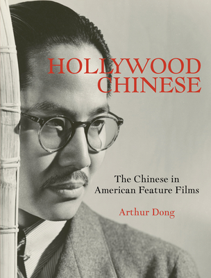 Hollywood Chinese: The Chinese in American Feature Films Cover Image