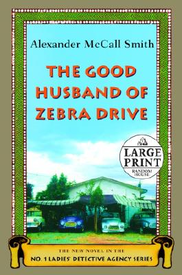 The Good Husband of Zebra Drive: The New Novel in the No.1 Ladies' Detective Agency Series Cover Image