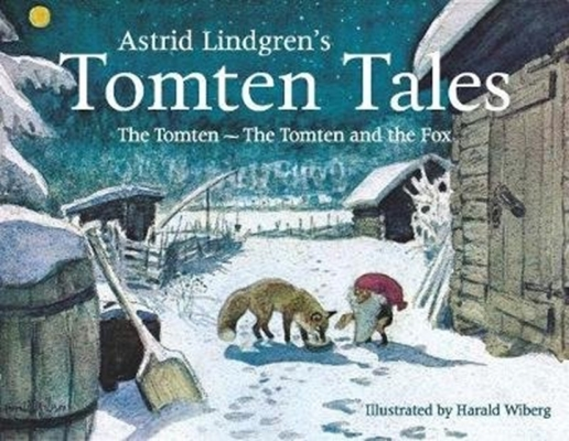 Astrid Lindgren's Tomten Tales: The Tomten and the Tomten and the Fox Cover Image