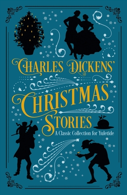 Charles Dickens' Christmas Stories: A Classic Collection for Yuletide Cover Image