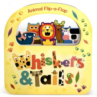 Whiskers & Tails (Flip a Flap) Cover Image