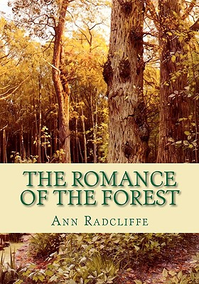 The Romance of the Forest: Interspersed with some Pieces of Poetry Cover Image