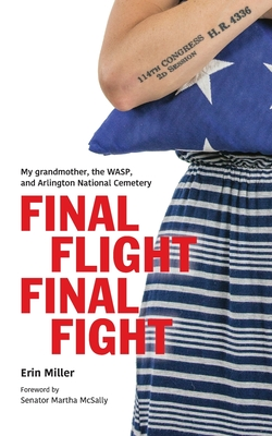 Final Flight Final Fight: My grandmother, the WASP, and Arlington National Cemetery Cover Image