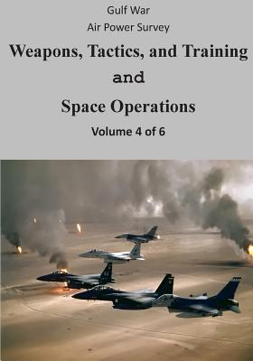 Gulf War Air Power Survey: Weapons, Tactics, and Training and Space Operations (Volume 4 of 6) Cover Image