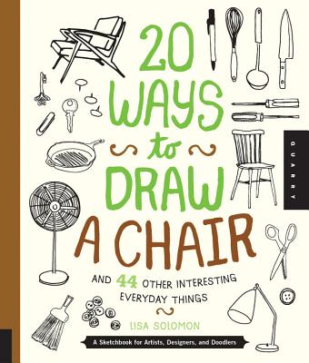 20 Ways to Draw a Chair and 44 Other Interesting Everyday Things Cover