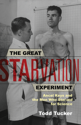 The Great Starvation Experiment: Ancel Keys and the Men Who Starved for Science Cover Image