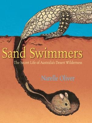 Sand Swimmers: The Secret Life of Australia's Desert Wilderness Cover Image