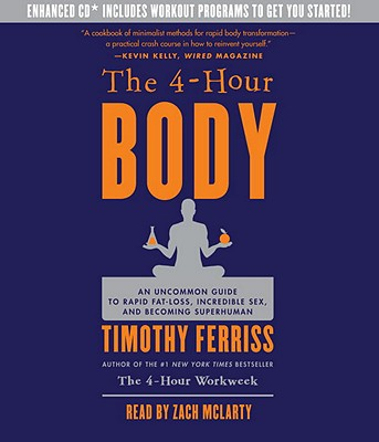 The 4-Hour Body: An Uncommon Guide to Rapid Fat-Loss, Incredible Sex, and Becoming Superhuman Cover Image