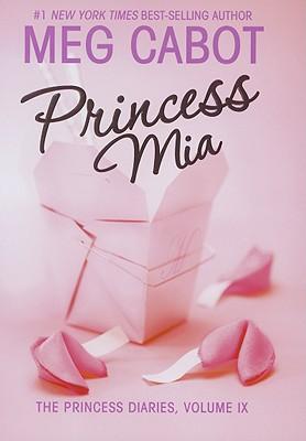 The Princess Diaries, Volume IX: Princess Mia Cover Image