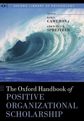 The Oxford Handbook of Positive Organizational Scholarship Cover Image