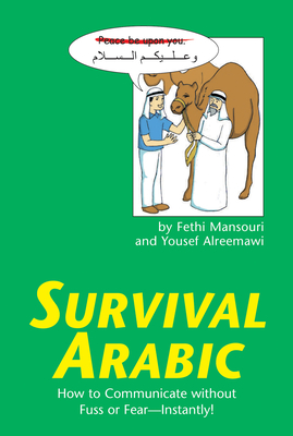 Survival Arabic: How to Communicate Without Fuss or Fear - Instantly! (Arabic Phrasebook) Cover Image