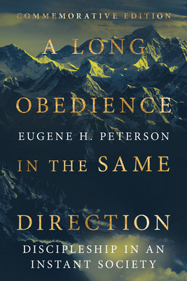 A Long Obedience in the Same Direction: Discipleship in an Instant Society Cover Image